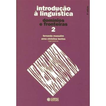 INTRODUÇÃO À LINGUÍSTICA - VOLUME 2 DOMÍNIOS E FRONTEIRAS