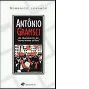 Antonio Gramsci: do Liberalismo AO Comunismo