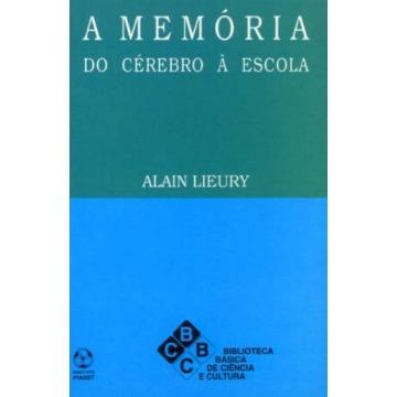 Memória, A: do Cérebro à Escola