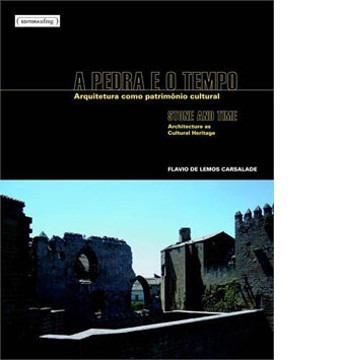 Pedra e O Tempo, A: Arquitetura Como Patrimônio Cultural