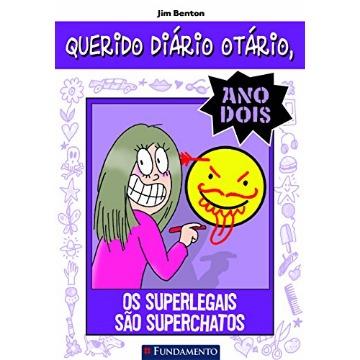 Querido Diário Otário - Ano Dois - Os Superlegais São Superchatos