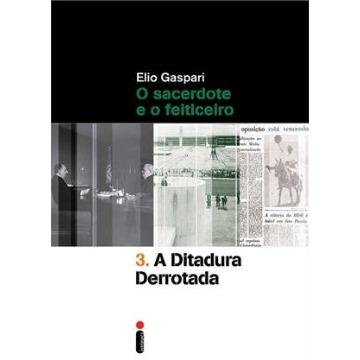 A Ditadura Derrotada - Col. Ditadura - Vol. 3 - 2ª Ed. 2014