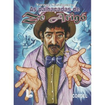 As Palhaçadas de Zé Arigó