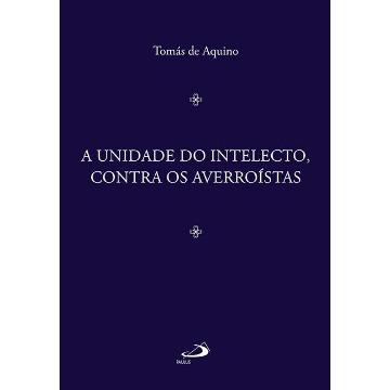 A UNIDADE DO INTELECTO, CONTRA OS AVERROISTAS