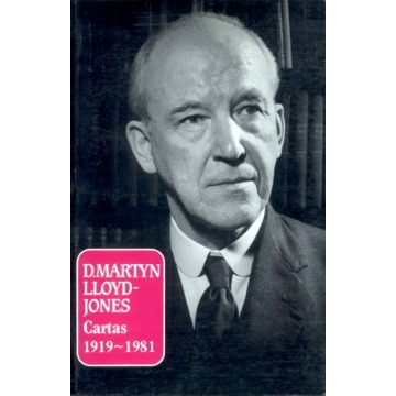 D. MARTYN LLOYD-JONES, CARTAS 1919 - 1981