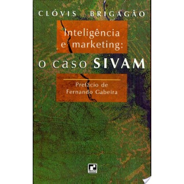 Inteligencia e Marketing: O Caso Sivam