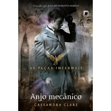 Anjo Mecânico - As Peças Infernais - Vol. 1
