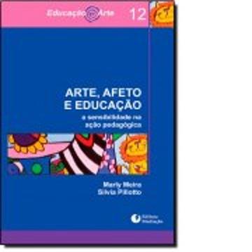 Arte, Afeto e Educação: a Sensibilidade na Ação Pedagógica
