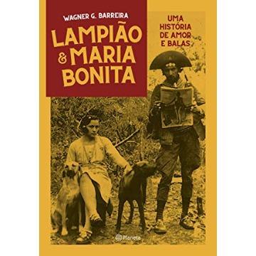 LAMPIÃO E MARIA BONITA UMA HISTÓRIA DE AMOR ENTRE BALAS