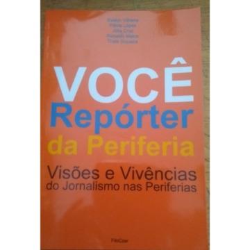 Você Repórter da Periferia: Visões e Vivências do Jornalismo nas Periferias