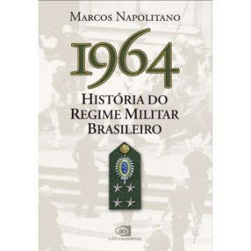 1964 - História do Regime Militar Brasileiro