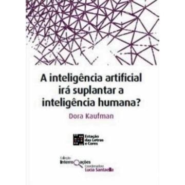 Inteligencia Artificial Ira Suplantar A Inteligencia Humana?, A