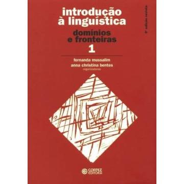 Introdução À Linguística: Domínios e Fronteiras - Vol.1