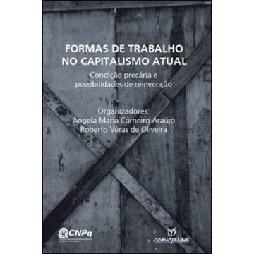 Formas de Trabalho no Capitalismo Atual: Condição Precária e Possibilidades de Reinvenção