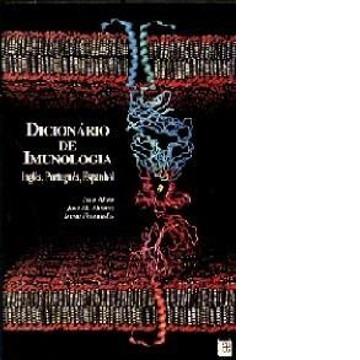 DICIONARIO DE IMUNOLOGIA - INGLES, PORTUGUES, ESPANHOL