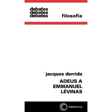 Adeus a Emmanuel Lévinas - Col. Debates 296