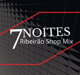 7 NOITES RIBEIRAO SHOP MIX