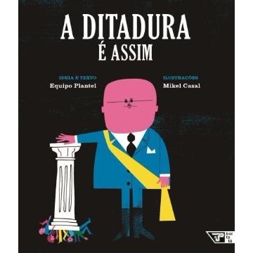 A Ditadura É Assim (Coleção Livros para o Amanhã)