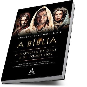 A BIBLIA A HISTORIA DE DEUS E DE TODOS NOS