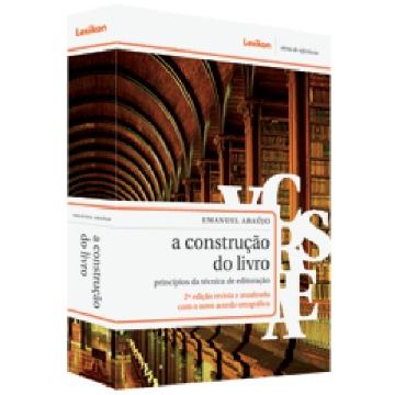 A Construção do Livro - princípios da técnica de editoração - 2ª Ed.