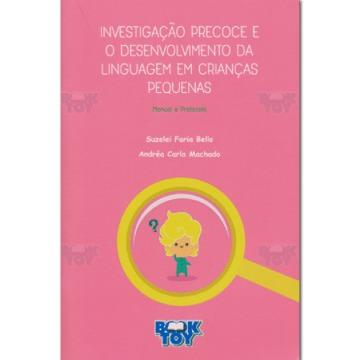 INVESTIGAÇÃO PRECOCE E O DESENVOLVIMENTO DA LINGUAGEM EM CRIANÇAS PEQUENAS - MANUAL E PROTOCOLO