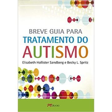 Breve Guia Para Tratamento do Autismo - Volume 1
