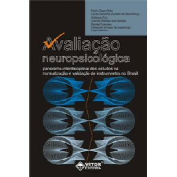 AVALIAÇÃO NEUROPSICOLÓGICA - PANORAMA INTERDISCIPLINAR DOS ESTUDOS NA NORMATIZAÇÃO E VALIDAÇÃO DE INSTRUMENTOS NO BRASIL