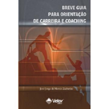 BREVE GUIA PARA ORIENTAÇÃO DE CARREIA E COACHING