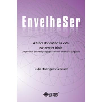ENVELHESER - A BUSCA DO SENTIDO DA VIDA NA TERCEIRA IDADE