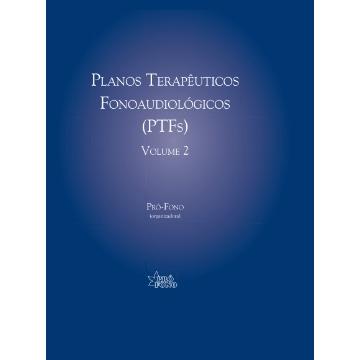 Planos Terapêuticos Fonoaudiológicos (Ptfs) - Vol. 2