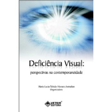 DEFICIÊNCIA VISUAL: PERSPECTIVAS NA CONTEMPORANEIDADE