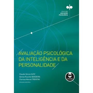 Avaliação Psicológica da Inteligência e da Personalidade - Coleção: Avaliação Psicológica