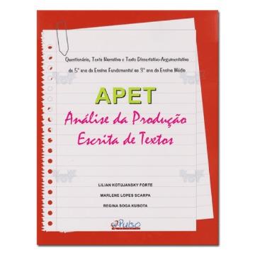 APET - Análise da Produção Escrita de Textos Questionário, Texto Narrativo e Texto Dissertativo-Argumentativo do 5º Ano do Ensino Fundamental ao 3º Ano do Ensino Médio
