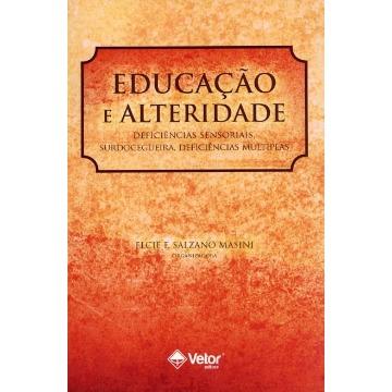 EDUCAÇÃO E ALTERIDADE: DEFICIÊNCIAS SENSORIAIS, SURDOCEGUEIRA, DEFICIÊNCIAS