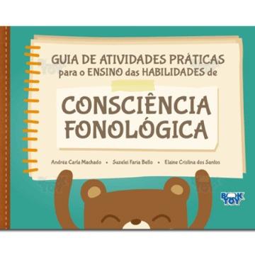 GUIA DE ATIVIDADES PRÁTICAS PARA O ENSINO DAS HABILIDADES DE CONSCIÊNCIA FONOLÓGICA