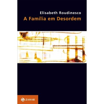 A Família em Desordem