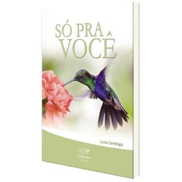 SÓ PRA VOCÊ - Luzia Santiago - Editora Canção Nova