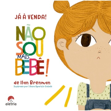 NÃO SOU MAIS BEBÊ - Ilan Brenman - Editora Aletria