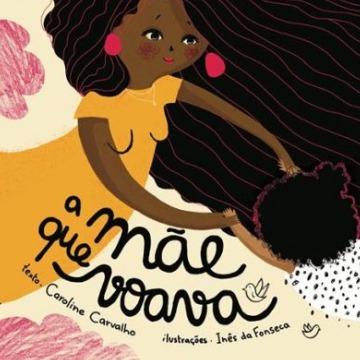 A MÃE QUE VOAVA - Caroline Carvalho - Editora Aletria