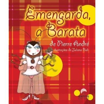 EMENGARDA, A BARATA - Pierre André - Editora Aletria