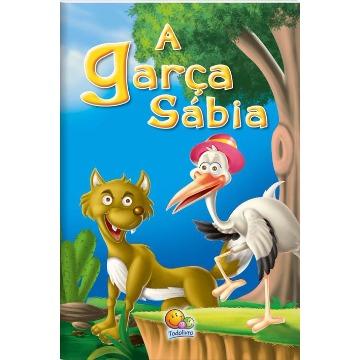 A GARÇA SÁBIA - TODO LIVRO