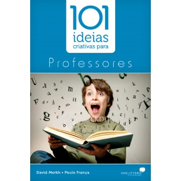 101 IDEIAS CRIATIVAS P PROFESSORES