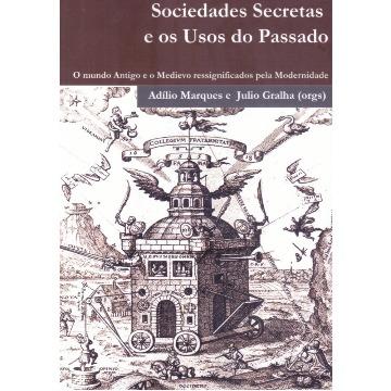 Sociedades Secretas e os Usos do Passado