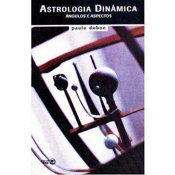Astrologia Dinâmica: Ângulos e Aspectos