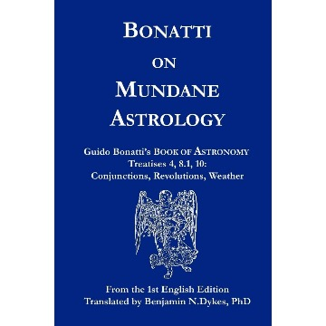 Bonatti on Mundane Astrology  - Treatises 4, 8.1, 10
