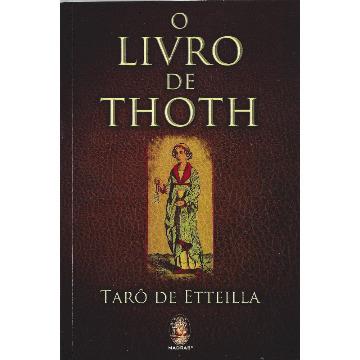 O Livro de Thoth - Tarô de Etteilla [livro+cartas]