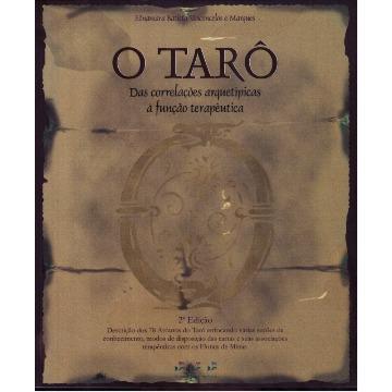 O Tarô - das Correlações Arquetípicas à Função Terapêutica