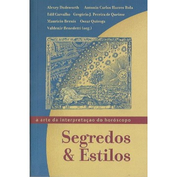 Segredos & Estilos - a arte da interpretação do horóscopo