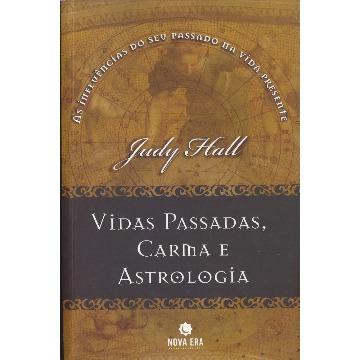 Vidas Passadas Carma e Astrologia