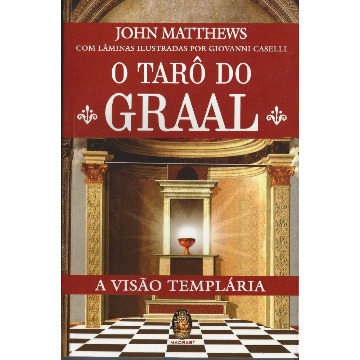 Tarô do Graal - A visão Templária [livro+cartas]